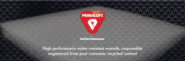 Primaloft, High performance water-resistant warmth, responsibly engineered from post-consumer recycled content